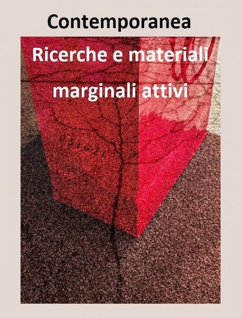 CONTEMPORANEA / Ricerche e materiali marginali attivi